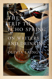 Olivia Laing – 'The Trip to Echo Spring - On Writers and Drinking'
